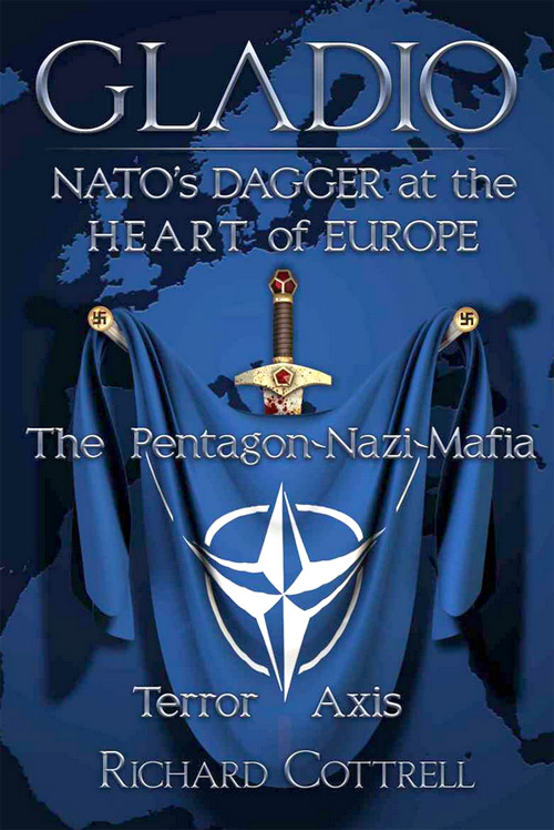 Gladio, NATO's Dagger at the Heart of Europe: The Pentagon-Nazi-Mafia Terror Axis by Richard Cottrell